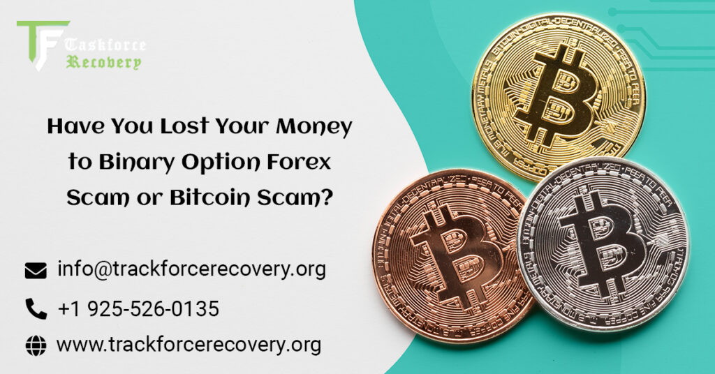 Lost Your Money to Binary Option Forex Scam or Bitcoin Scam